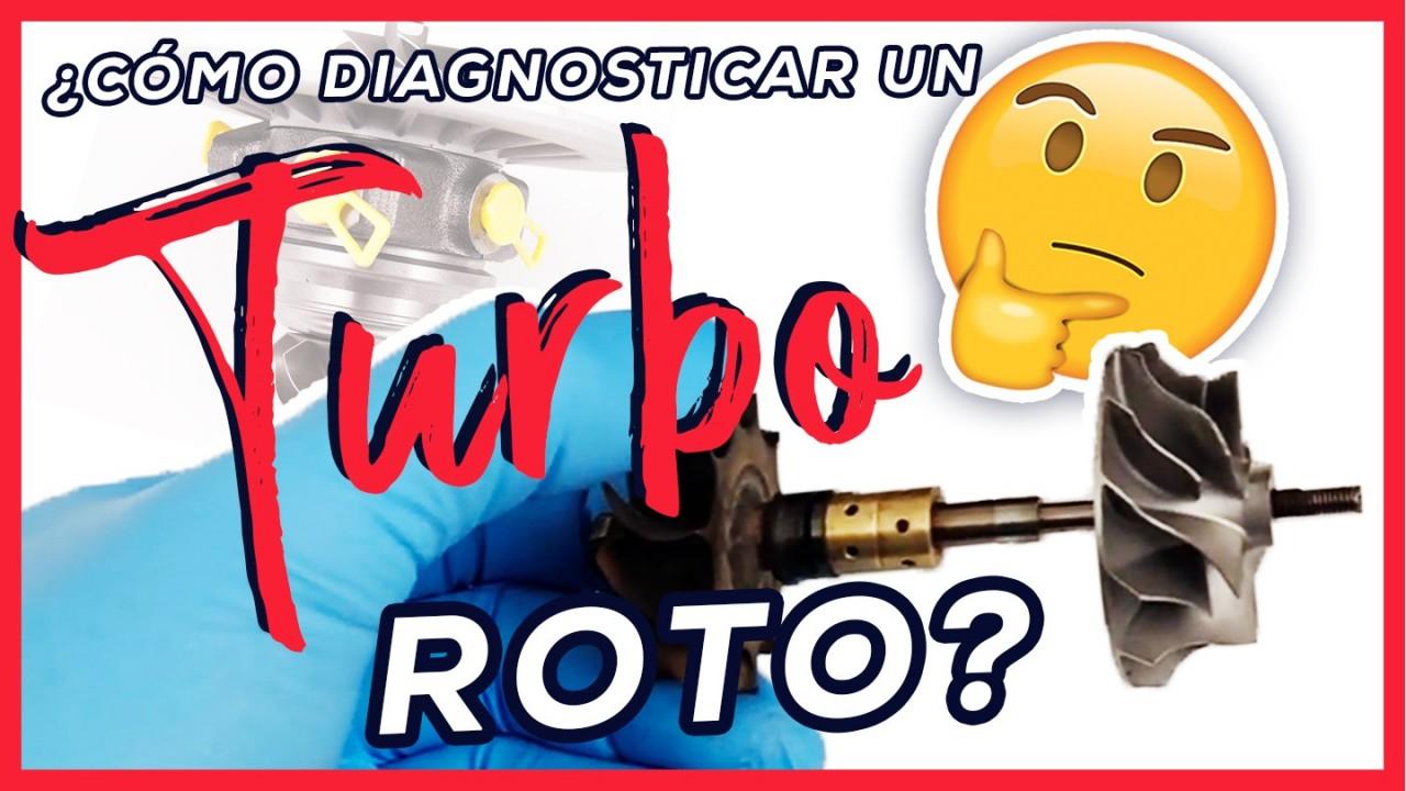 ¿Cómo saber si el turbo está roto o no?