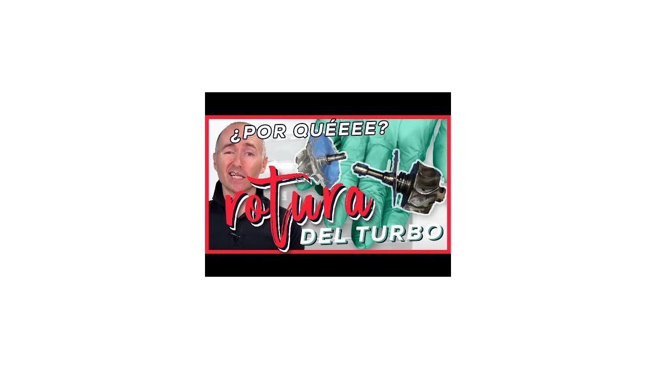 10 CAUSAS de ROTURAS de TURBO ?o cómo se produce una rotura del turbo sí o sí ??